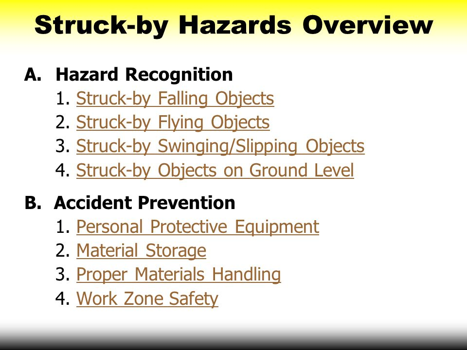 Struck-by Swinging/Slipping Objects  Do not work under loads as they are being lifted.