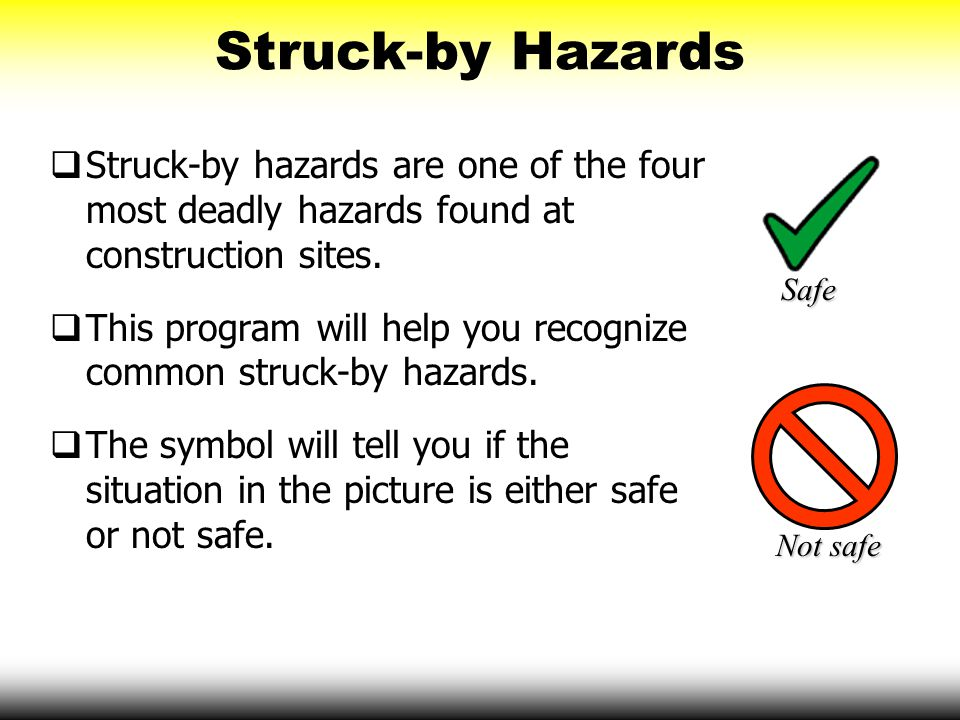 Struck-by Swinging/Slipping Objects  Secure all loads and lift them evenly to prevent them from slipping.