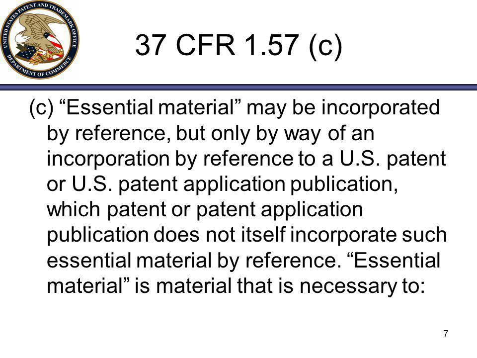 8 37 CFR 1.57 (part c cont.) (1) Provide a written description of the claimed invention, and of the manner and process of making and using it, in such full, clear, concise, and exact terms as to enable any person skilled in the art to which it pertains, or with which it is most nearly connected, to make and use the same, and set forth the best mode contemplated by the inventor of carrying out the invention as required by the first paragraph of 35 U.S.C.