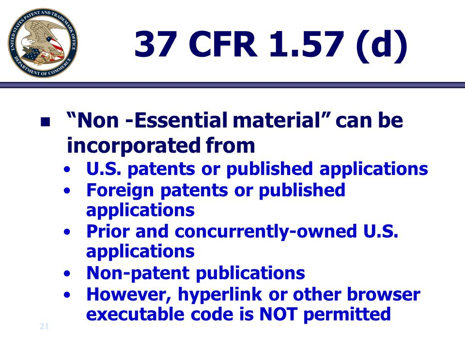 """21 37 CFR 1.57 (d) n n """"Non -Essential material"""" can be incorporated from U.S. patents or published applications Foreign patents or published applicat"""