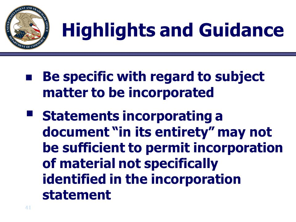 """41 Highlights and Guidance n n Be specific with regard to subject matter to be incorporated   Statements incorporating a document """"in its entirety"""""""