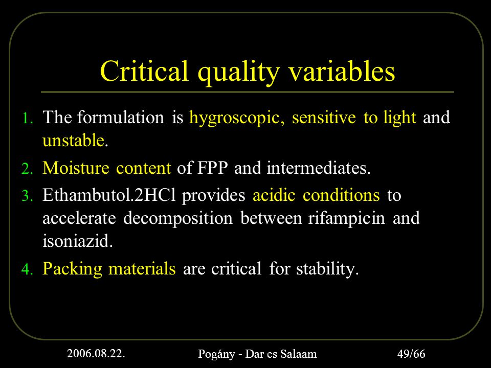 2006.08.22. Pogány - Dar es Salaam 49/66 Critical quality variables 1.