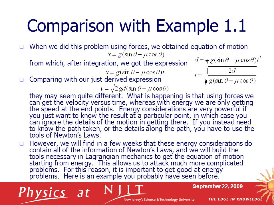 September 22, 2009 Comparison with Example 1.1  When we did this problem using forces, we obtained equation of motion from which, after integration,