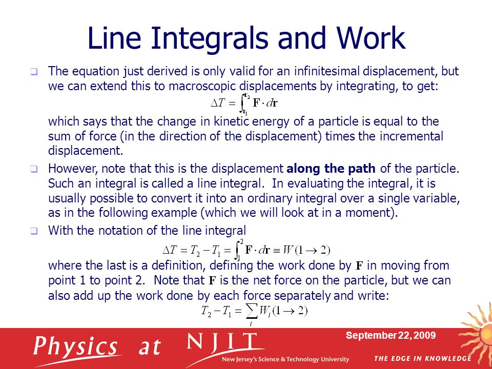 September 22, 2009  The equation just derived is only valid for an infinitesimal displacement, but we can extend this to macroscopic displacements by