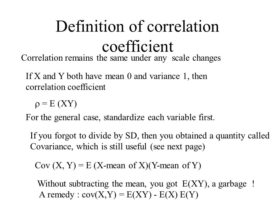 Lecture 6 Correlation Microarray example Defining correlation : Procedure of computing correlation (1)standardize x, (2)standardize y, (3)average product of standardized x and standardized y properties.: between -1 and 1 Three special cases : perfect positive relationship= 1, perfect negative relationship= -1 and no correlation =0 Back to the stock example.