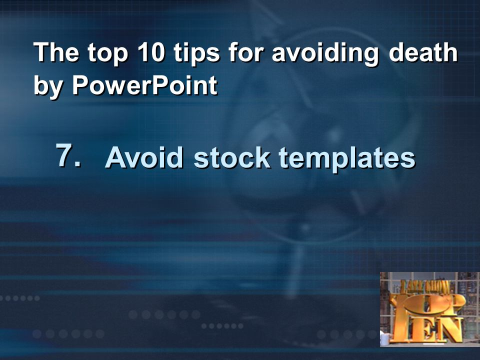 Dissolves are the least jarring Dissolves are the least jarring Use transitions wisely The top 10 tips for avoiding death by PowerPoint 8. The top 10