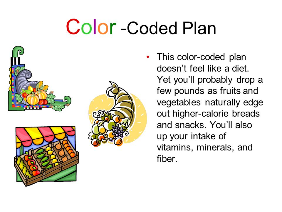 Color -Coded Plan This color-coded plan doesn't feel like a diet.