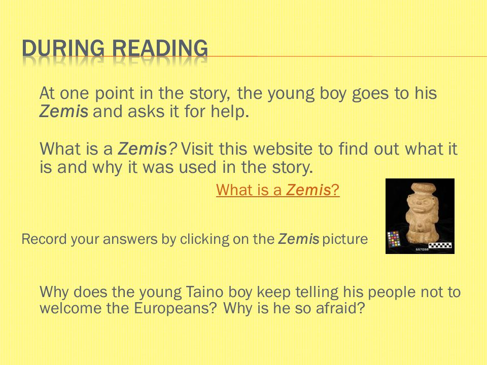 At one point in the story, the young boy goes to his Zemis and asks it for help. What is a Zemis? Visit this website to find out what it is and why it
