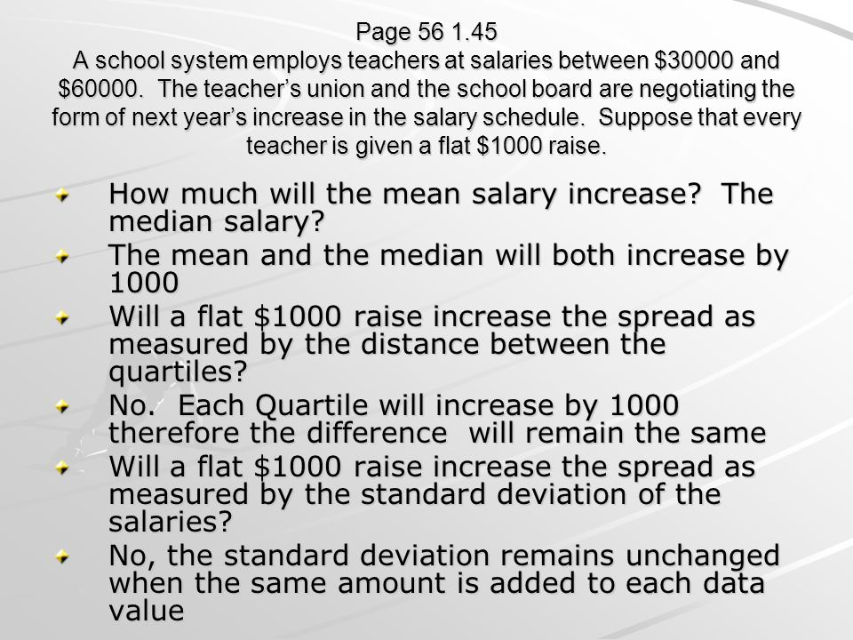 Page 56 1.45 A school system employs teachers at salaries between $30000 and $60000. The teacher's union and the school board are negotiating the form