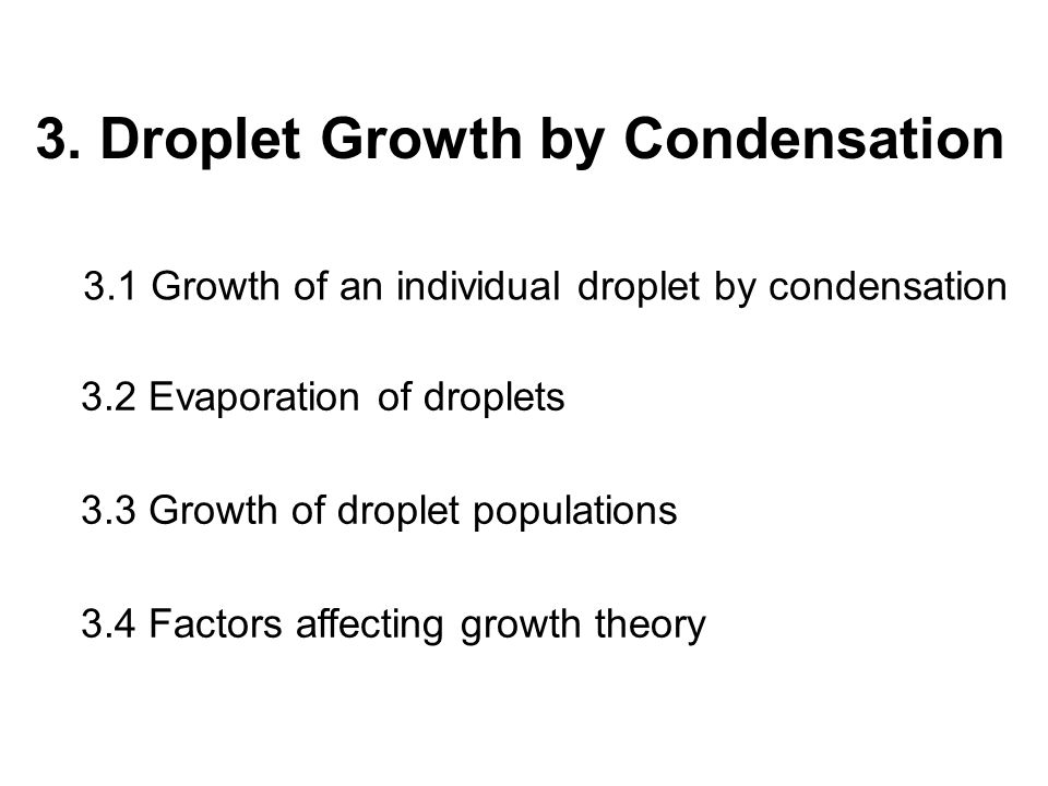 CCN – once a drop is activated.–Cloud condensation nuclei How fast does a drop grow.