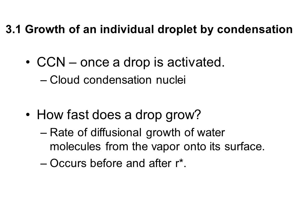 Kinetic Effects Tends to reduce drop radius for all times.