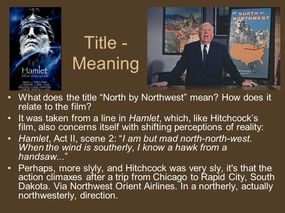 Title - Meaning What does the title North by Northwest mean.