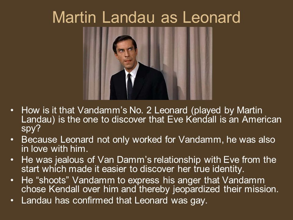 Martin Landau as Leonard How is it that Vandamm's No.