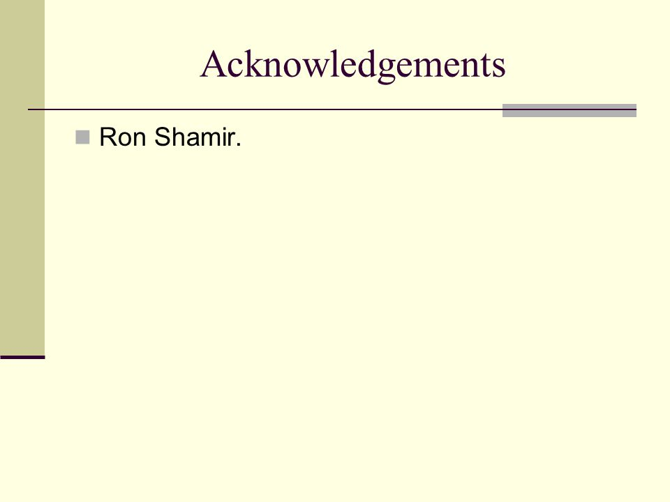 Acknowledgements Ron Shamir.