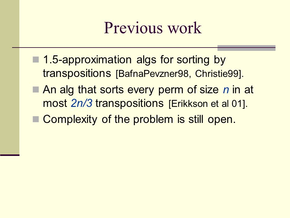 (0,2,2)-Sequence of Transpositions A (0,2,2)-sequence is a sequence of 3 transpositions: the 1 st is a 0-transposition and the next two are 2-transpositions.