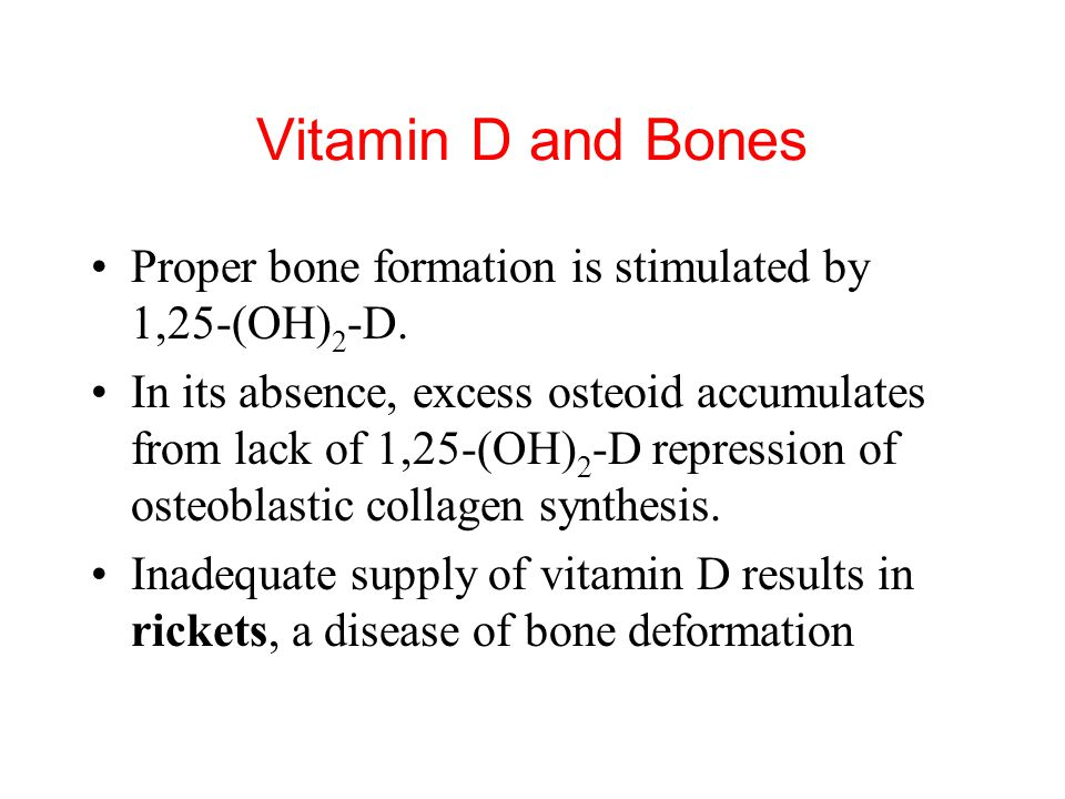 Vitamin D Actions on Bones Another important target for 1,25-(OH) 2 -D is the bone. Osteoblasts, but not osteoclasts have vitamin D receptors. 1,25-(O