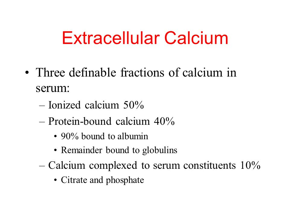 Extracellular Calcium When extracellular calcium falls below normal, the nervous system becomes progressively more excitable because of increase perme