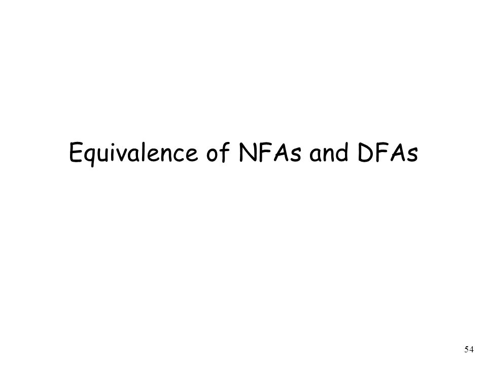 54 Equivalence of NFAs and DFAs