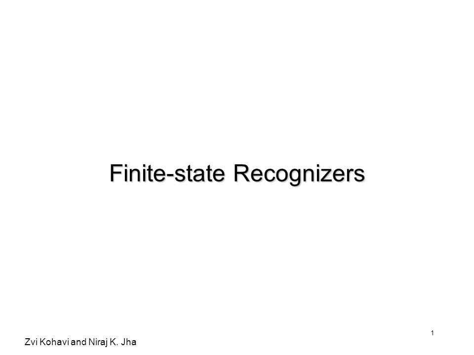Zvi Kohavi and Niraj K. Jha 1 Finite-state Recognizers