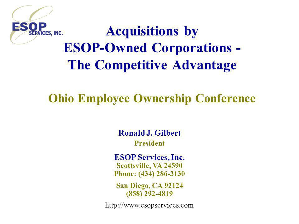 Acquisitions by ESOP-Owned Corporations - The Competitive Advantage Ohio Employee Ownership Conference Ronald J.