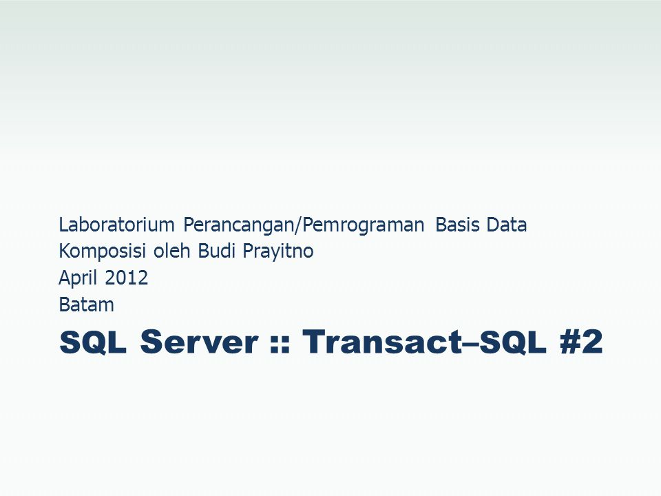 Tipe Data SEQUENCE  TINYINT [0..255]  SMALLINT [-32768..