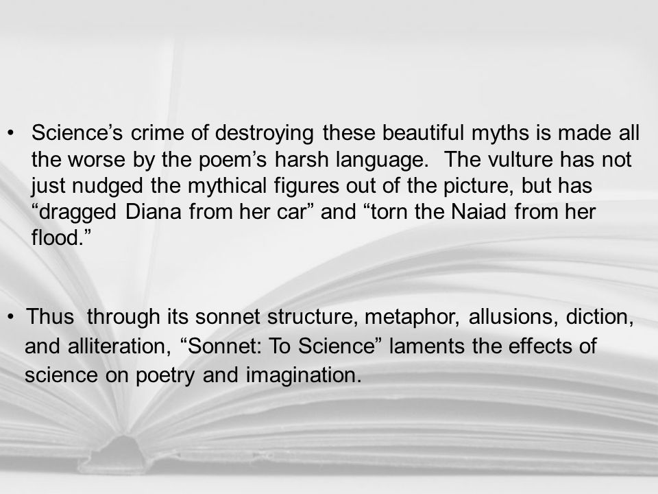 Science's crime of destroying these beautiful myths is made all the worse by the poem's harsh language. The vulture has not just nudged the mythical f