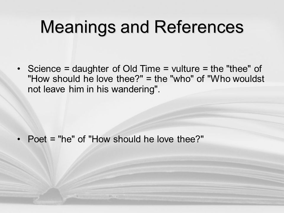 Meanings and References Science = daughter of Old Time = vulture = the