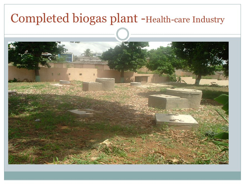 Completed biogas plant - Health-care Industry