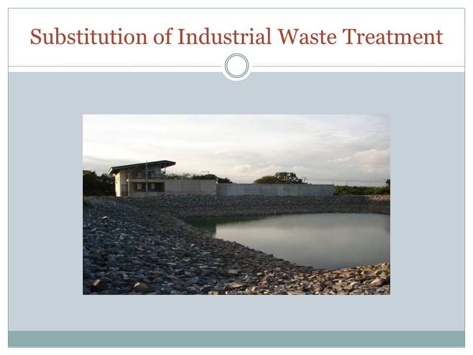 Substitution of Industrial Waste Treatment