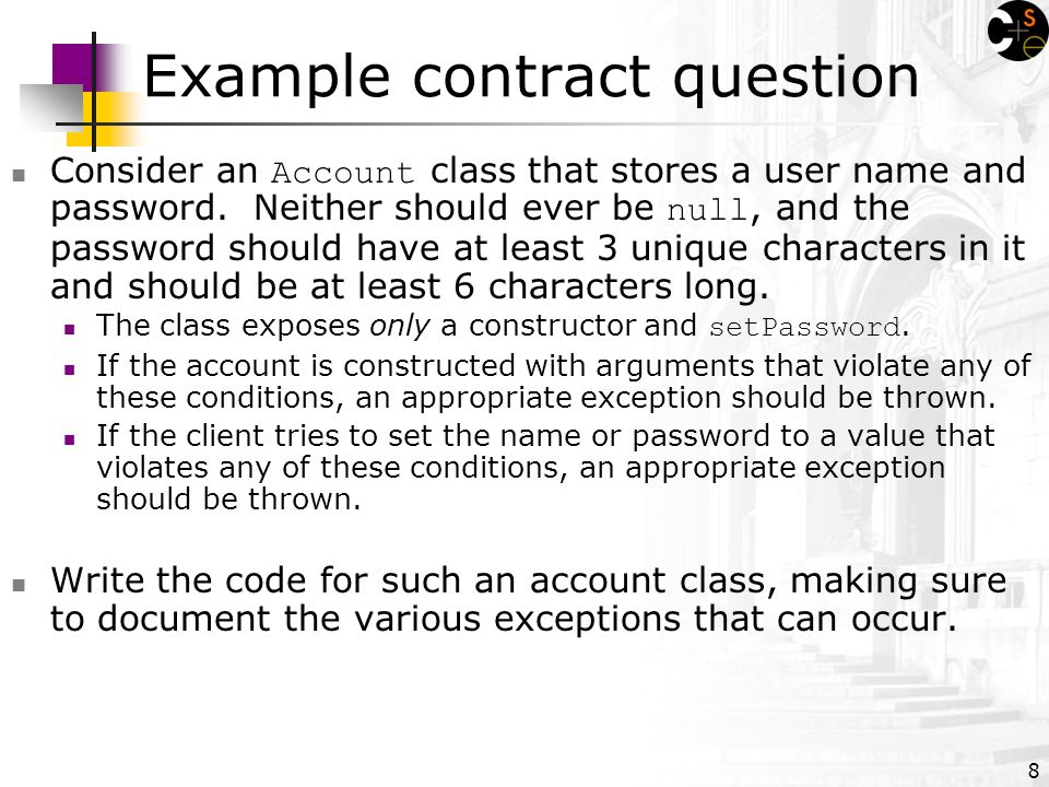 8 Example contract question Consider an Account class that stores a user name and password.