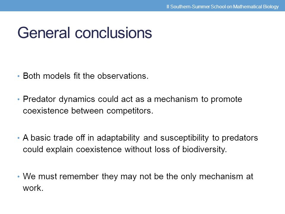 General conclusions Both models fit the observations.