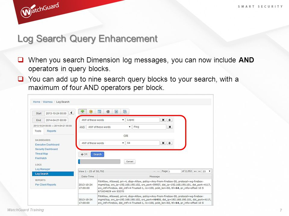 Log Search Query Enhancement  When you search Dimension log messages, you can now include AND operators in query blocks.