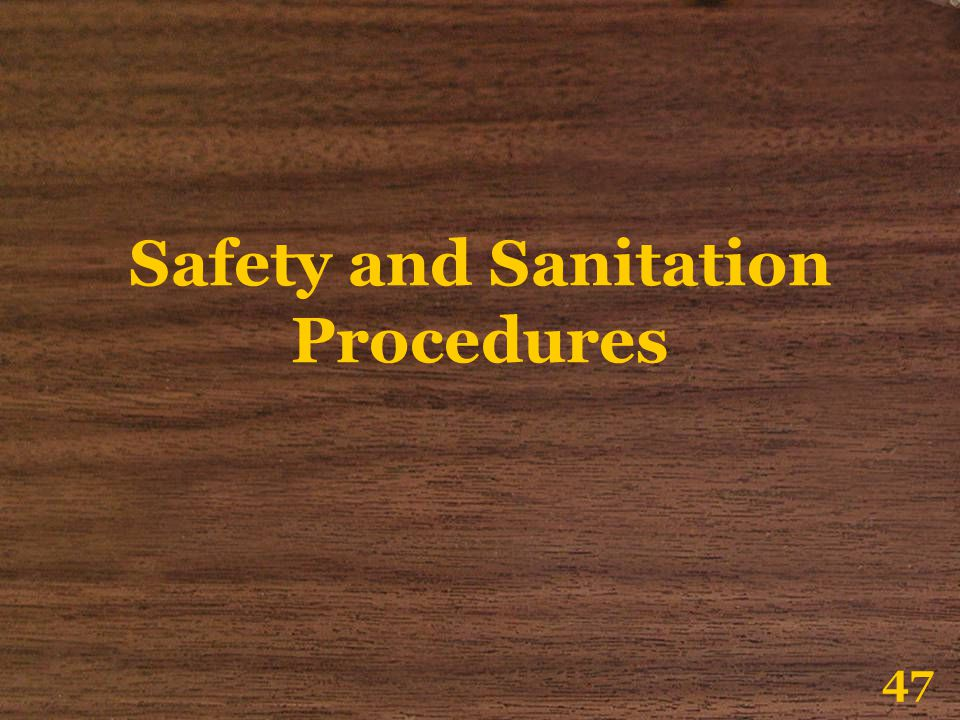 Safety and Sanitation Procedures 47