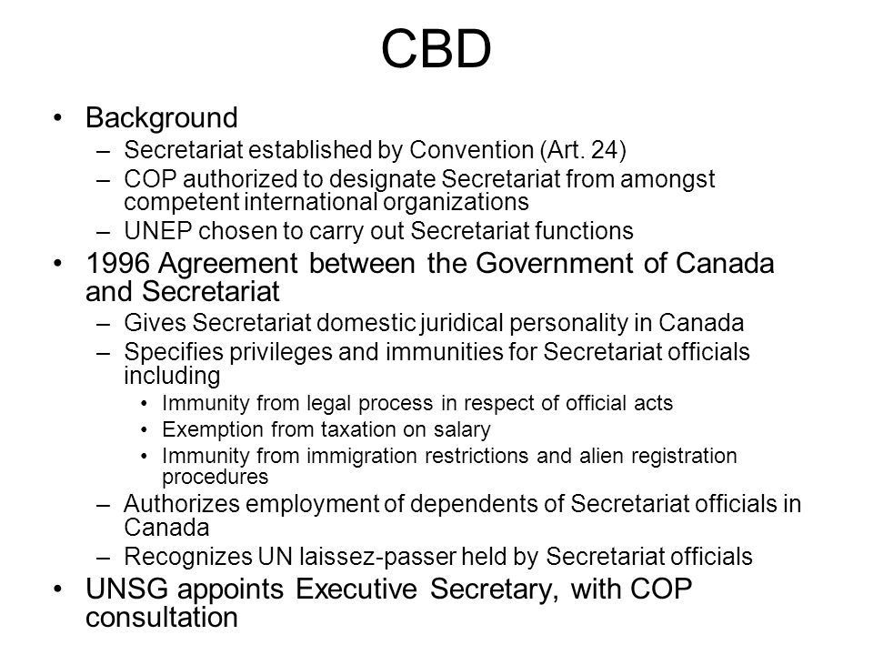 CBD Background –Secretariat established by Convention (Art.