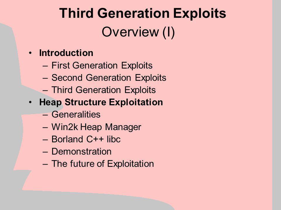 Smashing the Heap under Win2k Blackhat Briefings Windows 2002 Halvar Flake Reverse Engineer Blackhat Consulting Third Generation Exploitation