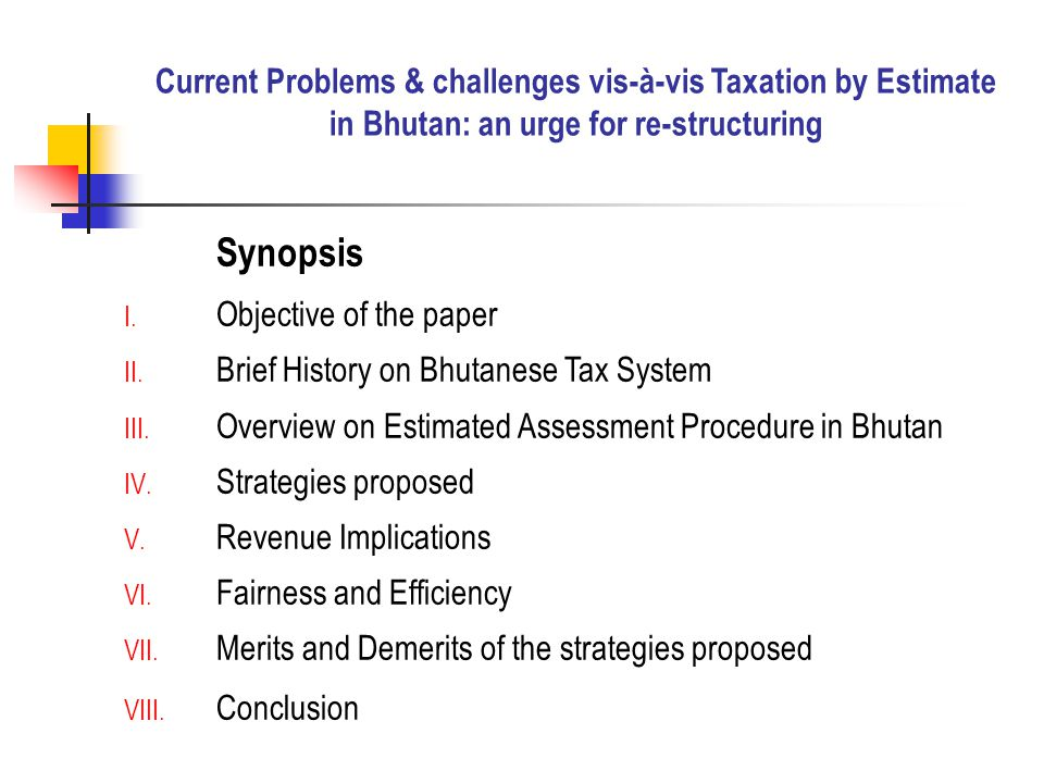 Current Problems & challenges vis-à-vis Taxation by Estimate in Bhutan: an urge for re-structuring Synopsis I.