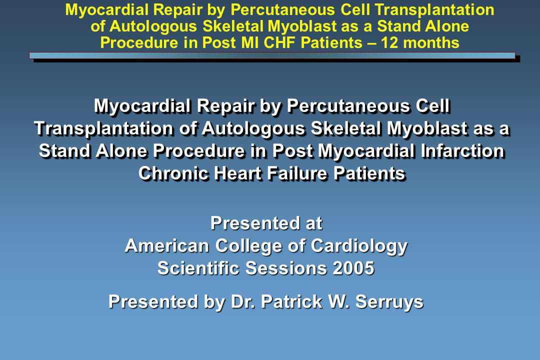 Myocardial Repair by Percutaneous Cell Transplantation of Autologous Skeletal Myoblast as a Stand Alone Procedure in Post Myocardial Infarction Chroni