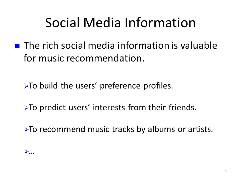 Social Media Information The rich social media information is valuable for music recommendation.