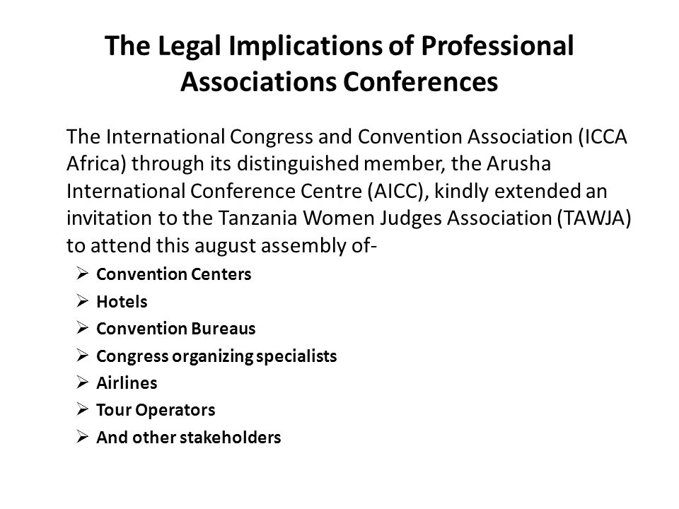 The Legal Implications of Professional Associations' Conferences Fortunately TAWJA nominated me to participate in this conference which is why I am in Maputo today.