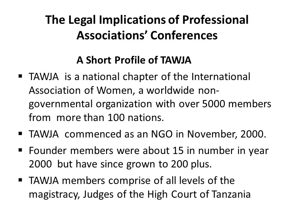 The Legal Implications of Professional Associations Conferences Delegates comprised of women judges and legal luminaries from Asia, Africa, North America, South America and Europe.