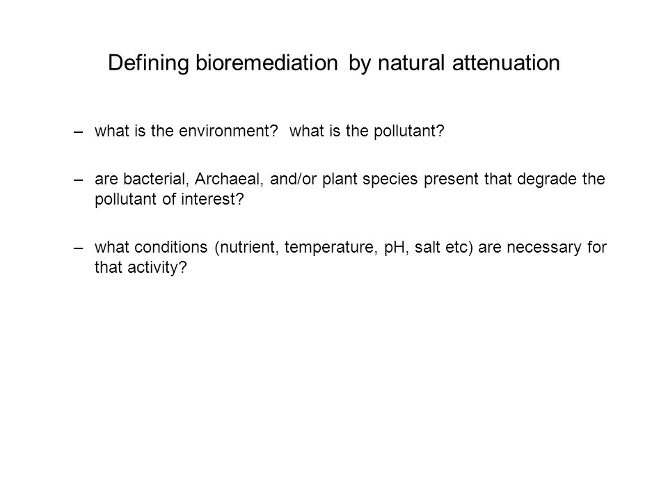 Defining bioremediation by natural attenuation –what is the environment.