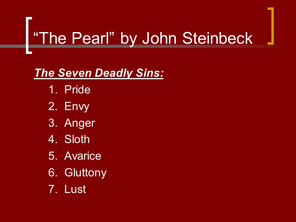 The Pearl by John Steinbeck John Steinbeck: Born in Salinas, California on February 27, 1902, which is the state of many of his stories.