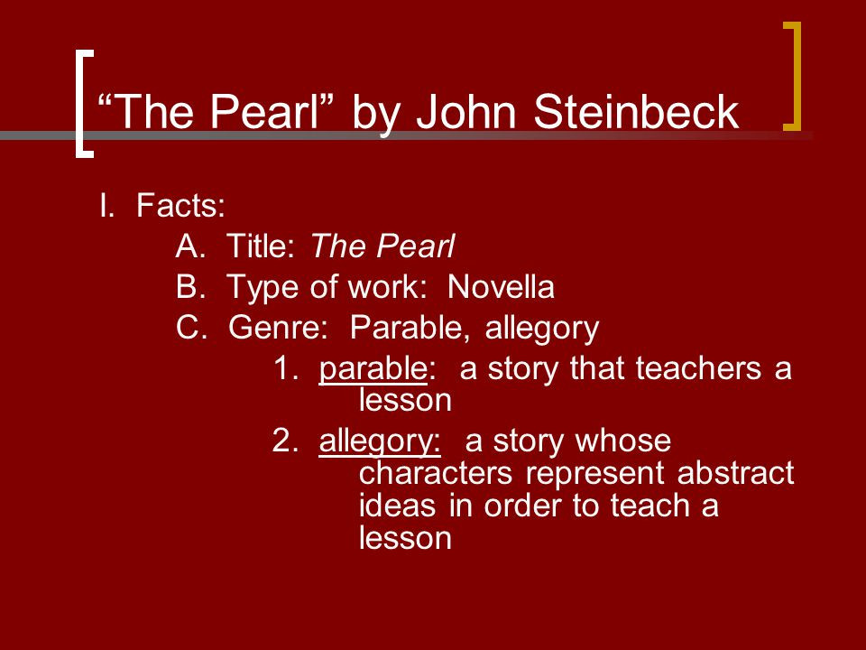 The Pearl by John Steinbeck III.Themes: A. Greed is a destructive force: 1.