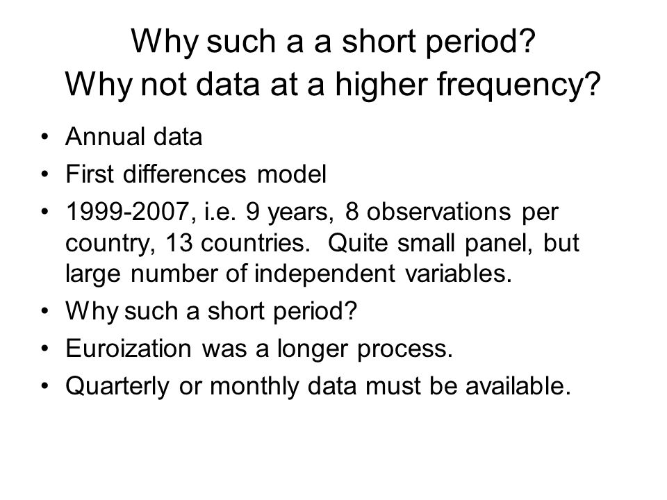 Why such a a short period. Why not data at a higher frequency.