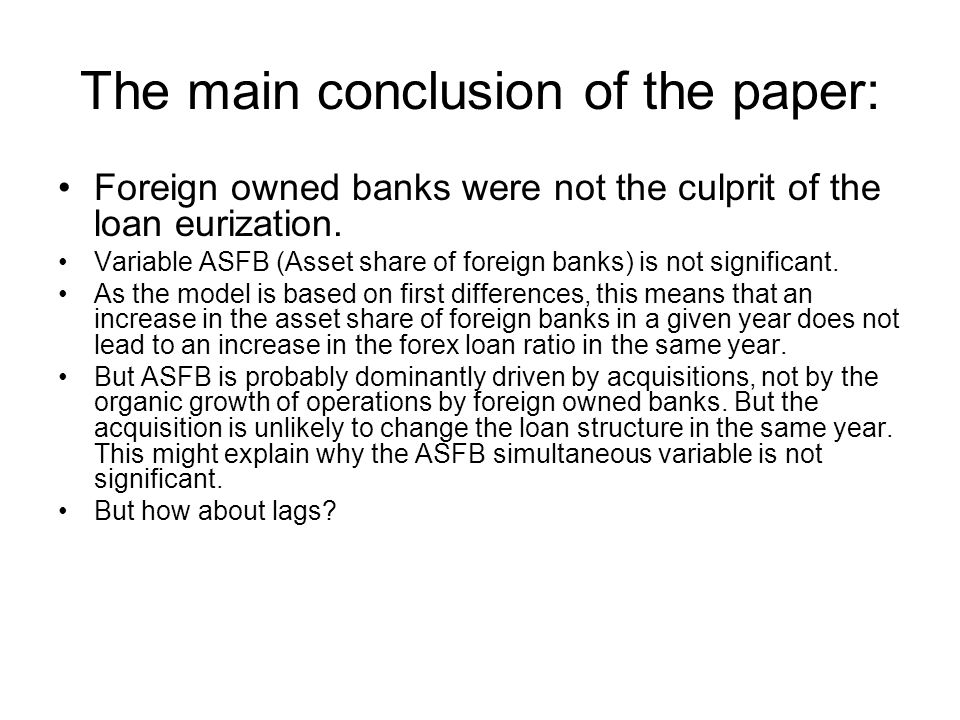 The main conclusion of the paper: Foreign owned banks were not the culprit of the loan eurization.