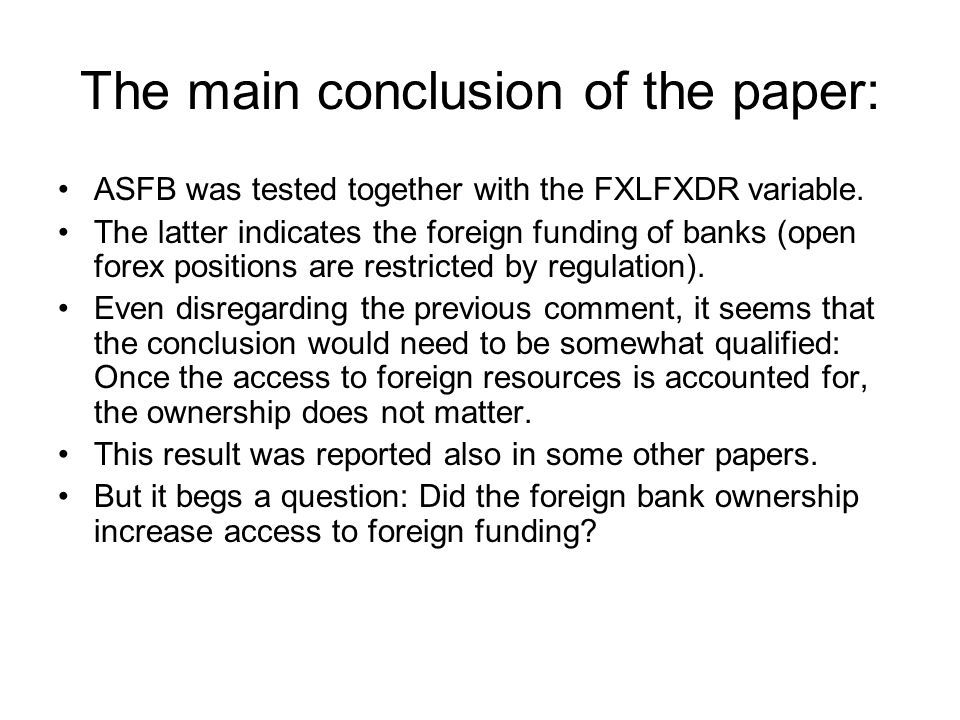 The main conclusion of the paper: ASFB was tested together with the FXLFXDR variable. The latter indicates the foreign funding of banks (open forex po