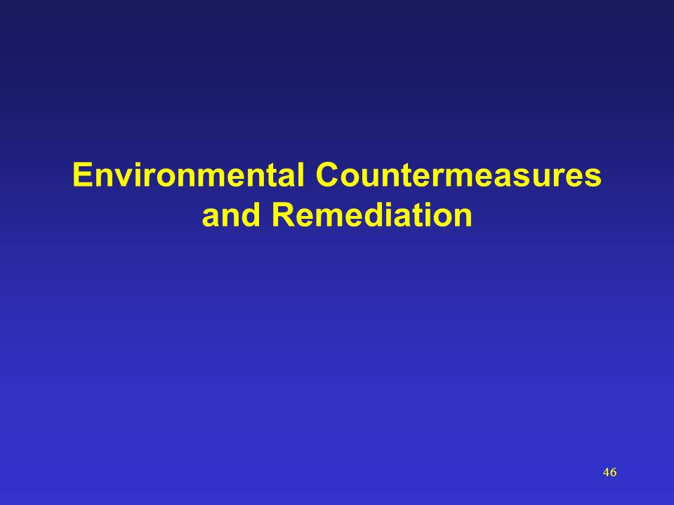 46 Environmental Countermeasures and Remediation