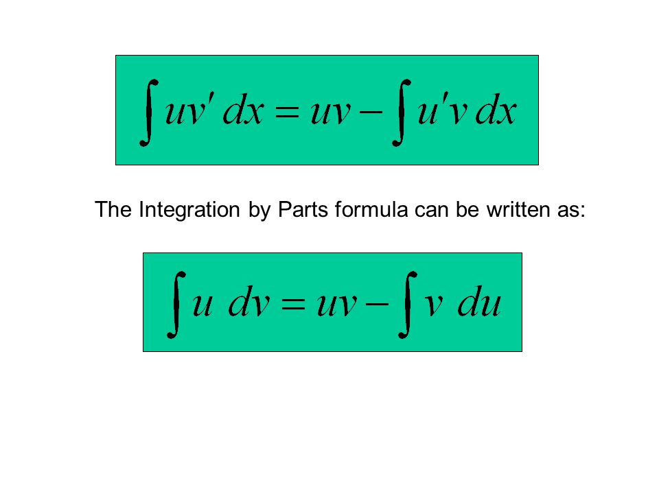 The Integration by Parts formula can be written as: