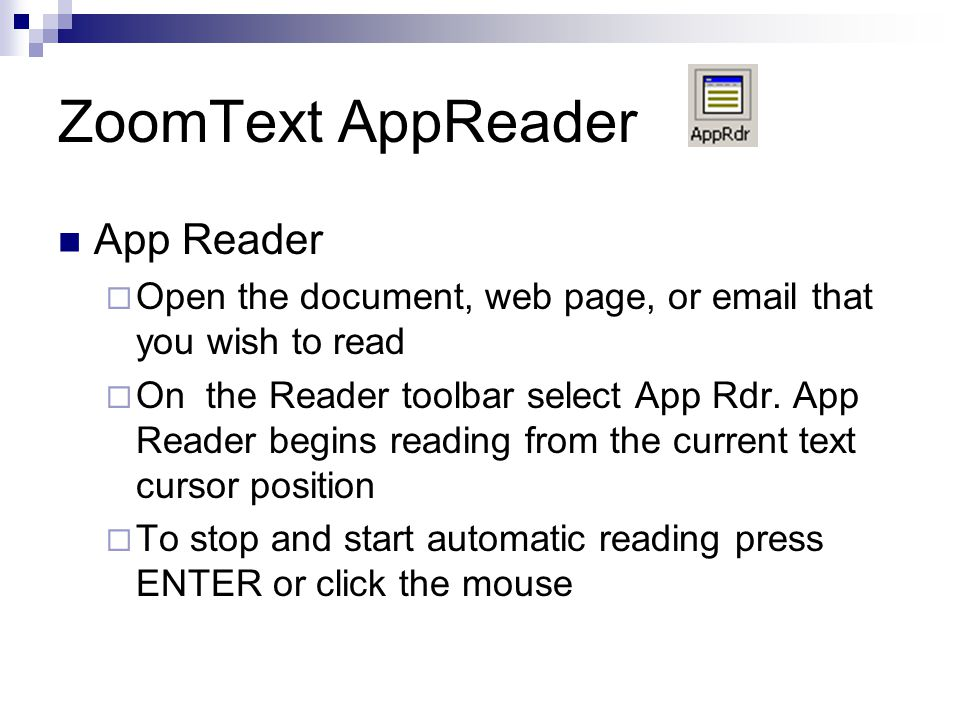 ZoomText AppReader App Reader  Open the document, web page, or email that you wish to read  On the Reader toolbar select App Rdr.