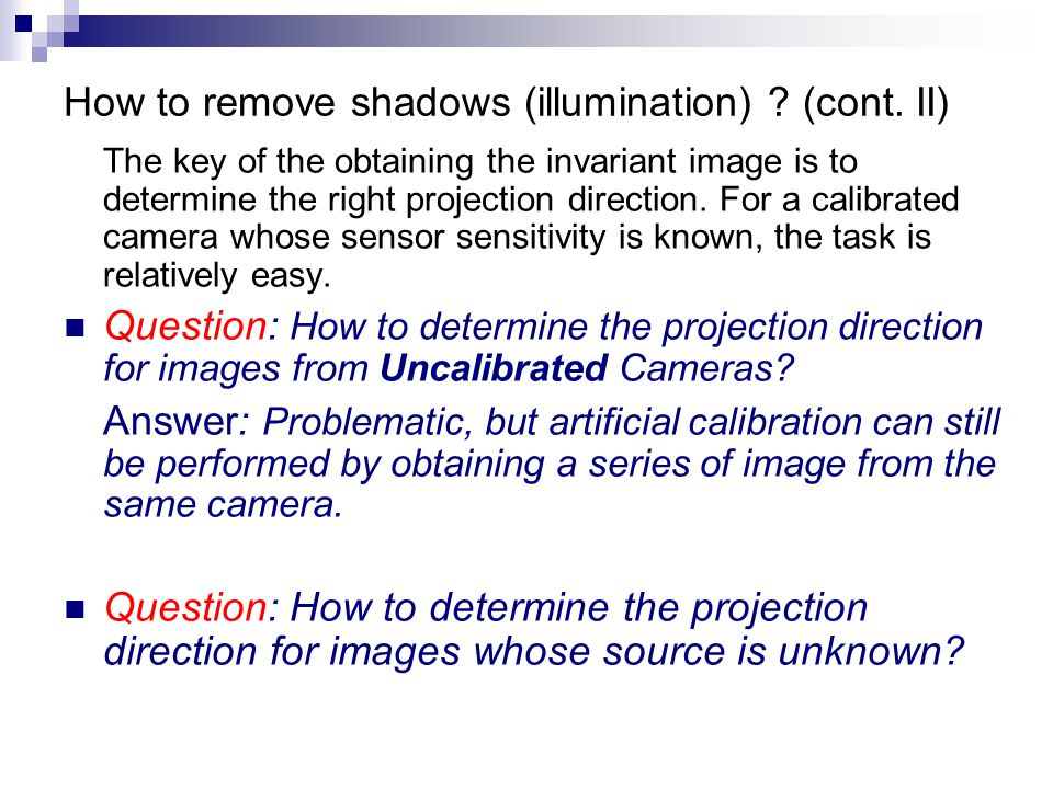The key of the obtaining the invariant image is to determine the right projection direction.